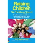 Book Review: Raising Children – the Primary Years, by Liat Hughes Joshi and others