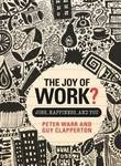 Book Review: The Joy of Work by Peter Warr and Guy Clapperton