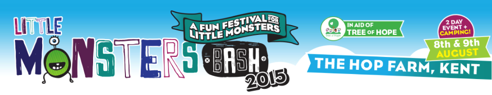 The Little Monsters Bash – Sat -Sun 8-9 August 2015