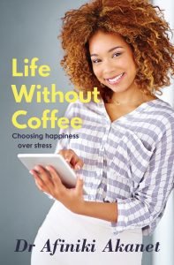 "Cover shot Life Without Coffee shows Do Afiniki Akanet ""Coffee will run out, tea will grow cold, but a determined focussed mind always gets the job done."""